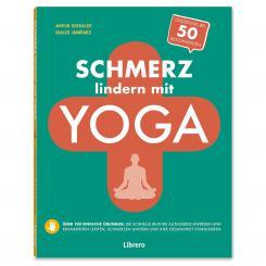 Yoga Buch: Schmerz lindern mit Yoga, Librero Verlag