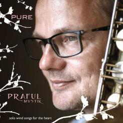 CD Praful – PURE, Solo Wind Songs for The Heart